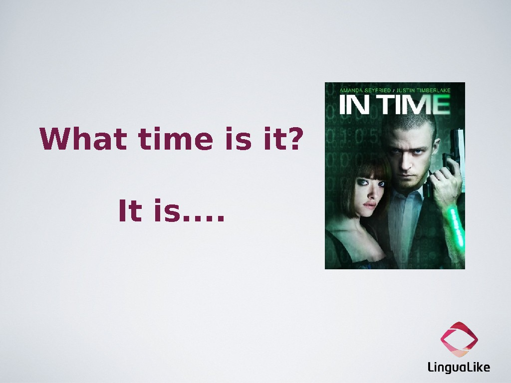 What time is it? It is. .