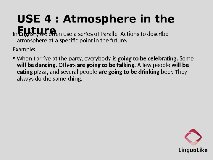 USE 4 : Atmosphere in the Future In English, we often use a series of Parallel