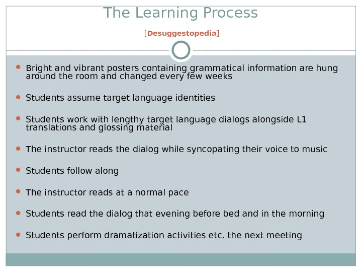 The Learning Process [ Desuggestopedia] Bright and vibrant posters containing grammatical information are hung around the
