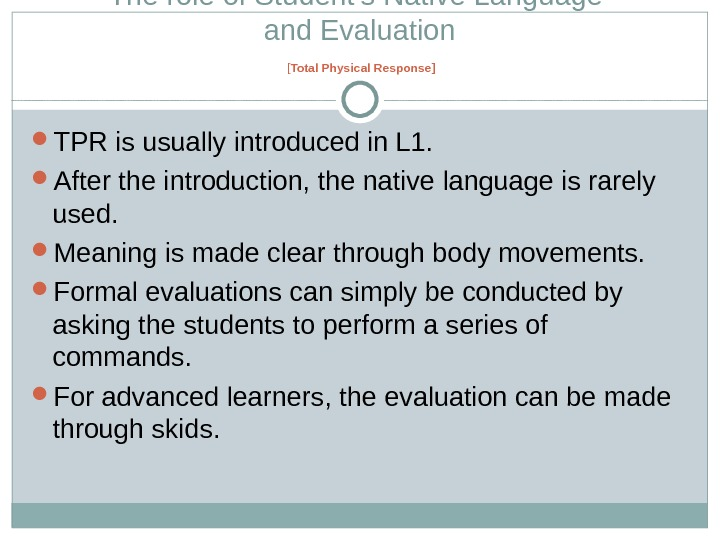 The role of Student's Native Language and Evaluation [ Total Physical Response ] TPR is usually