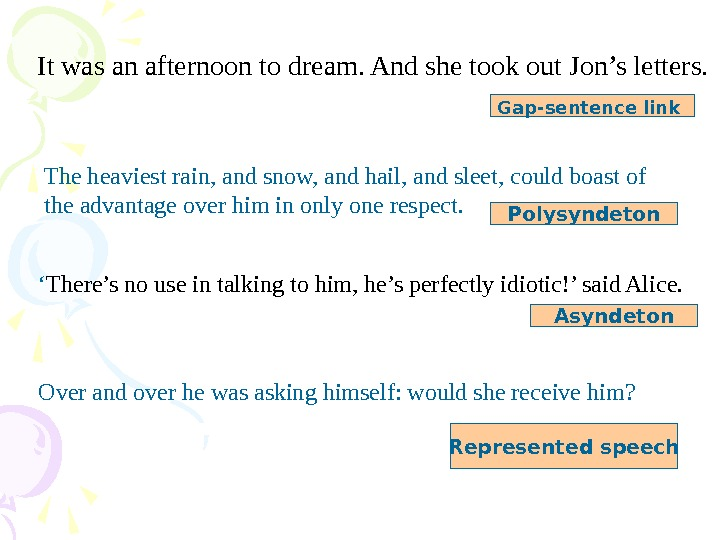 It was an afternoon to dream. And she took out Jon's letters. Gap-sentence link