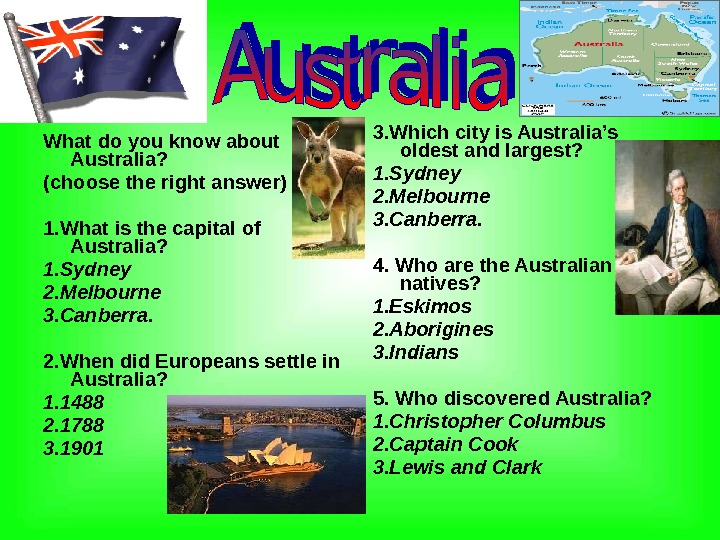 What do you know about Australia? (choose the right answer) 1. What is the capital of