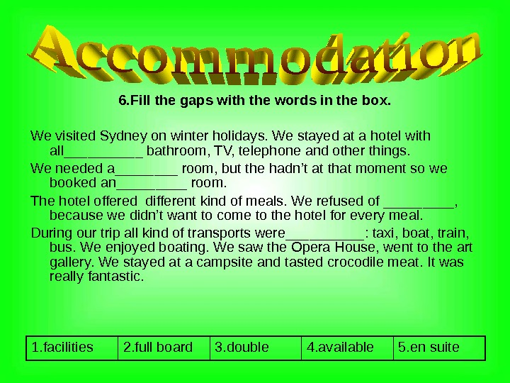 6. Fill the gaps with the words in the box. We visited Sydney on winter holidays.