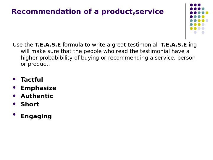 Recommendation of a product, service Use the T. E. A. S. E formula to write a