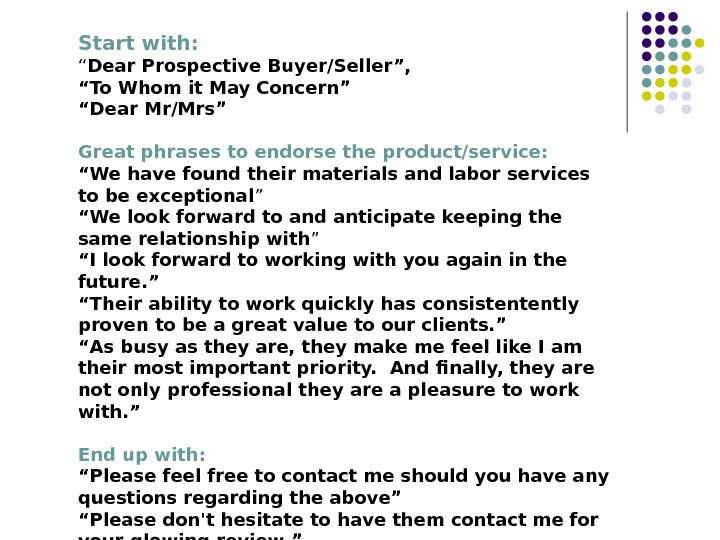 "Start with: "" Dear Prospective Buyer/Seller "", "" To Whom it May Concern "" "" Dear"