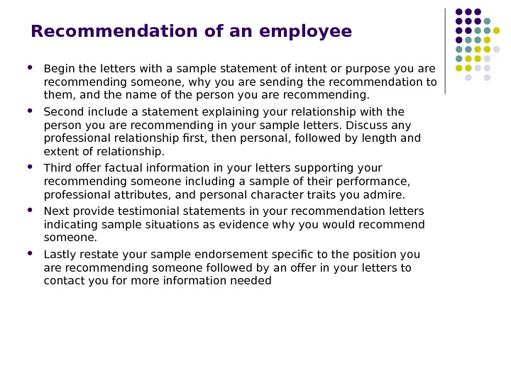 Recommendation of an employee Begin the letters with a sample statement of intent or purpose you