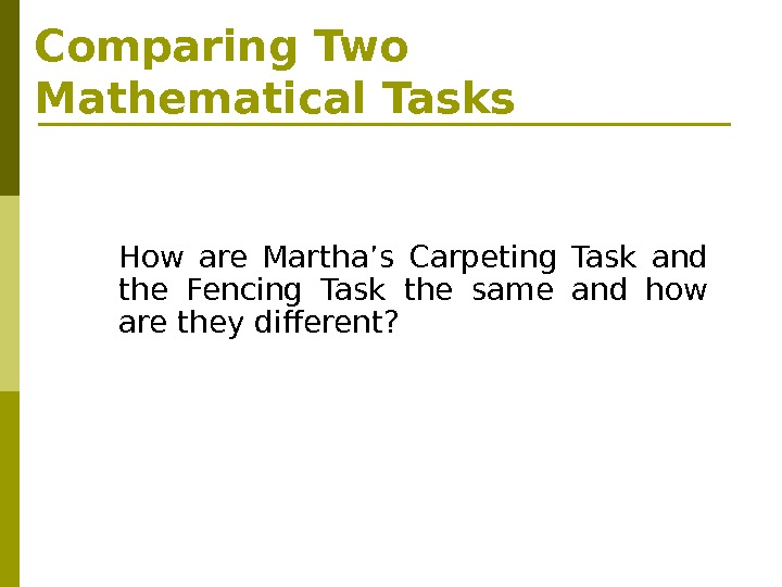 Comparing Two Mathematical Tasks How are Martha's Carpeting Task and the Fencing Task the same and