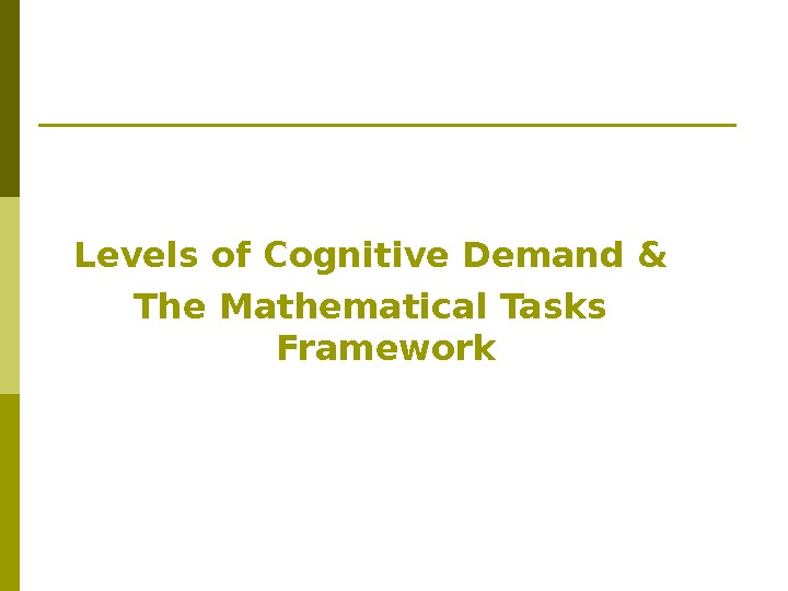 Levels of Cognitive Demand & The Mathematical Tasks Framework
