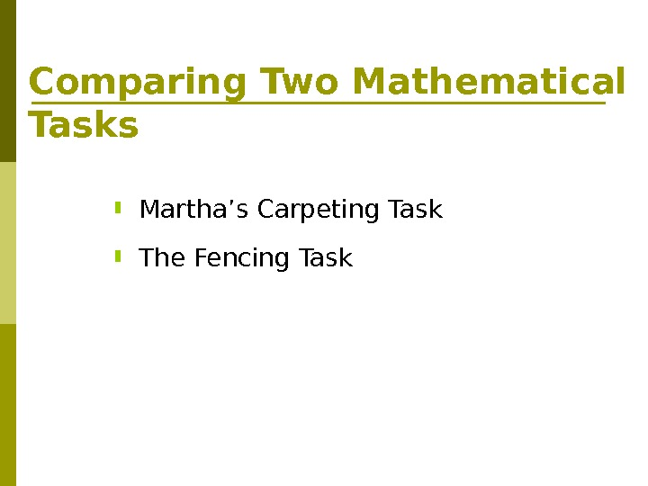 Comparing Two Mathematical Tasks Martha's Carpeting Task The Fencing Task