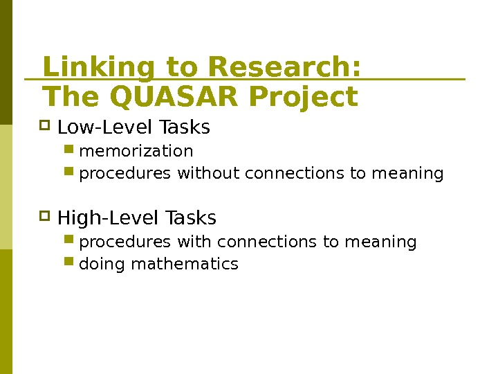 Linking to Research:  The QUASAR Project Low-Level Tasks memorization  procedures without connections to meaning