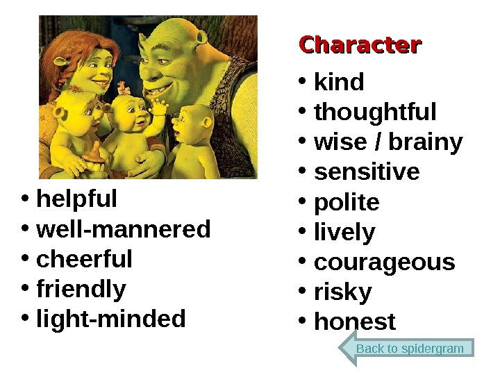 Character •  kind •  thoughtful •  wise / brainy •  sensitive •