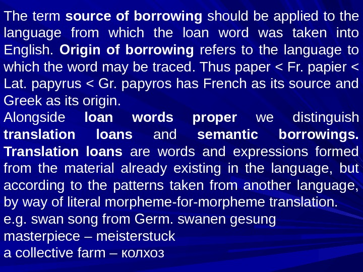 The term source of borrowing should be applied to the language from which the loan word