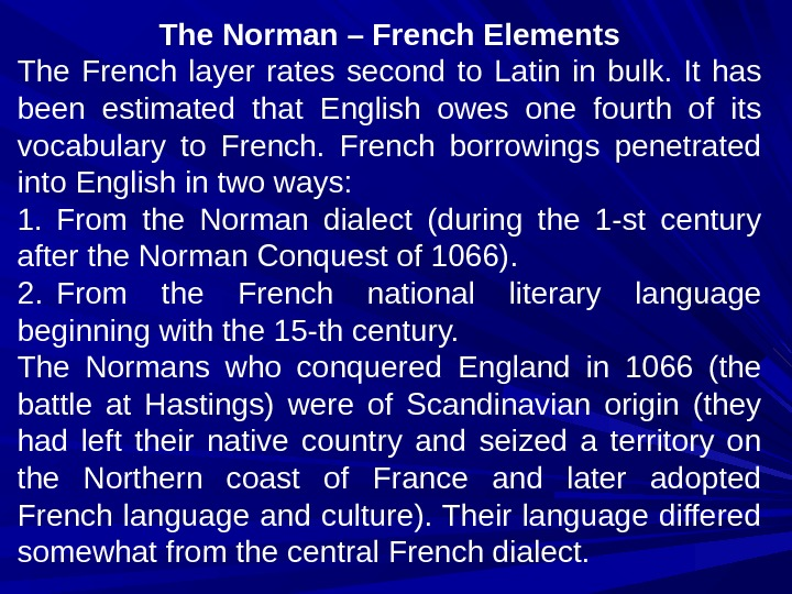 The Norman – French Elements The French layer rates second to Latin in bulk.  It