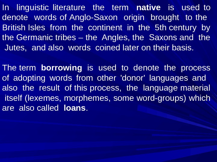 In  linguistic literature  the  term  native is  used to denote