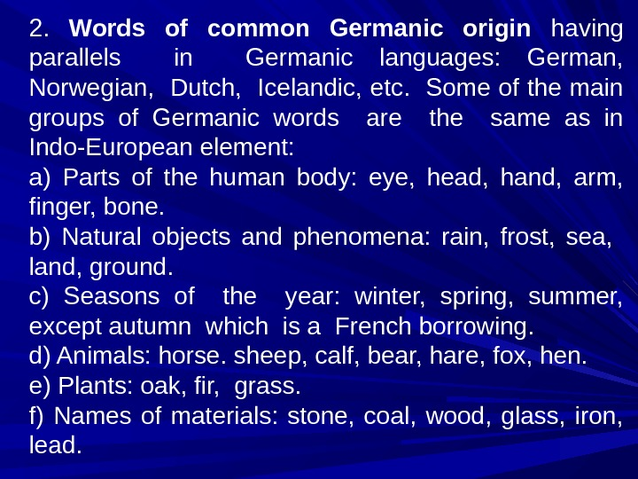2.  Words of common Germanic origin  having parallels  in  Germanic languages: