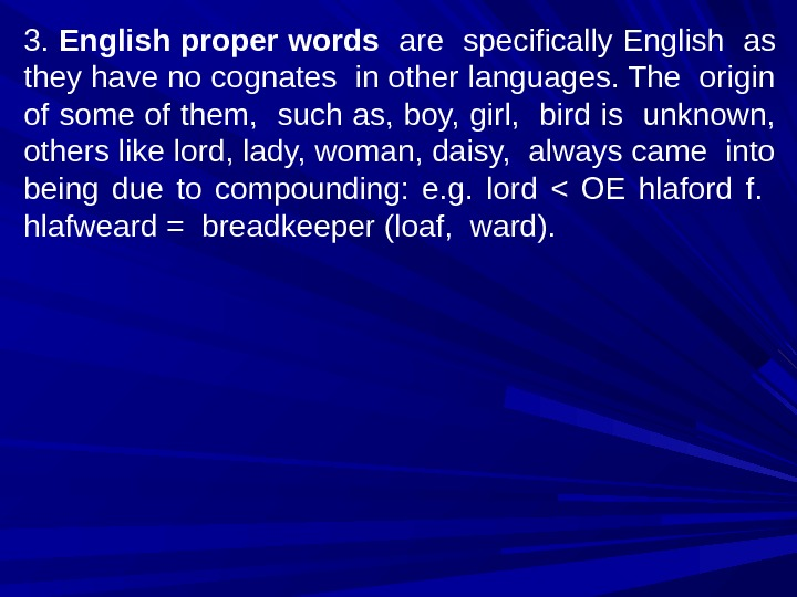 3.  English proper words  are specifically English as they have no cognates in other