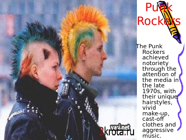 Punk Rockers The Punk Rockers achieved notoriety through the attention of the media in the late
