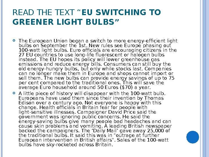 "READ THE TEXT "" EU SWITCHING TO GREENER LIGHT BULBS"" The European Union began a switch"