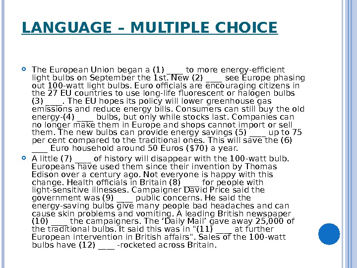 LANGUAGE – MULTIPLE CHOICE The European Union began a (1) ____ to more energy-efficient light bulbs