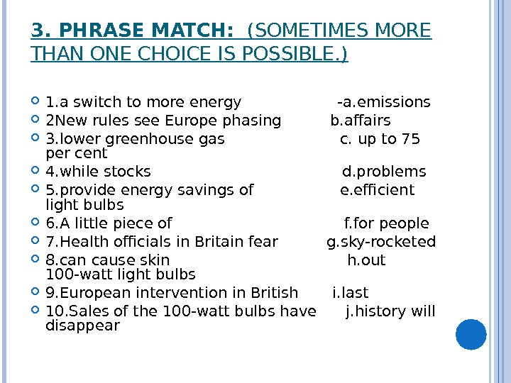 3. PHRASE MATCH:  (SOMETIMES MORE THAN ONE CHOICE IS POSSIBLE. ) 1. a switch to