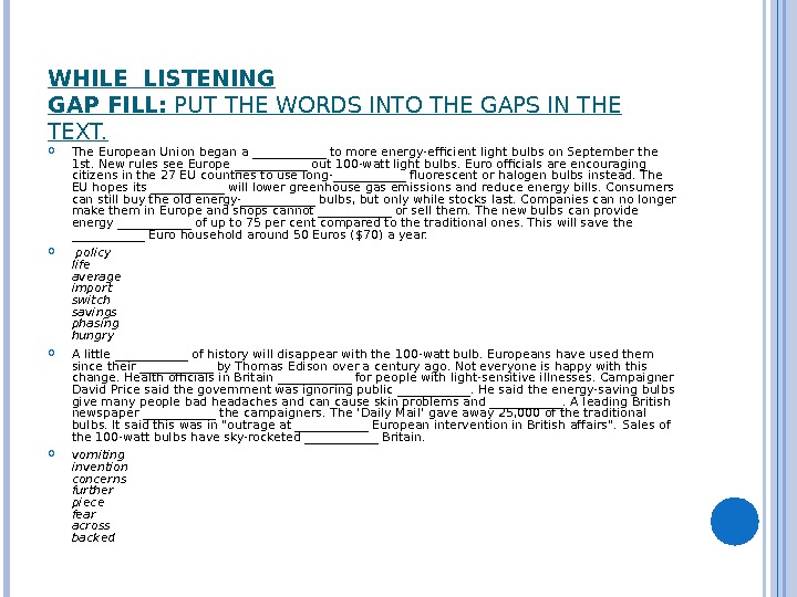 WHILE LISTENING GAP FILL:  PUT THE WORDS INTO THE GAPS IN THE TEXT.  The