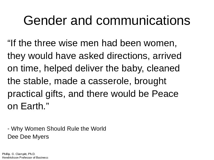 "Gender and communications "" If the three wise men had been women,  they would have"