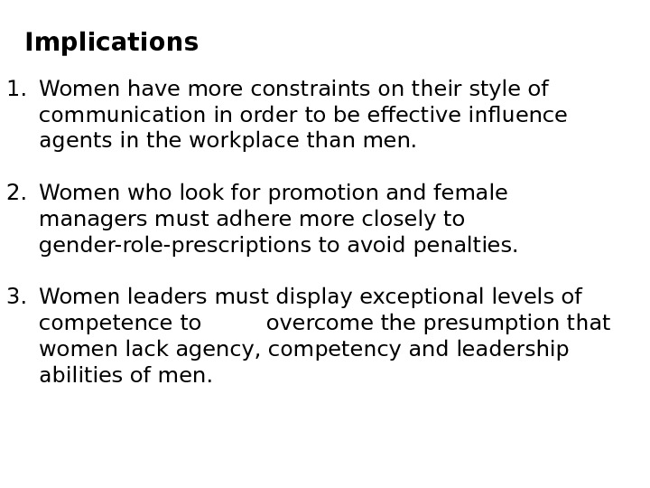 1. Women have more constraints on their style of communication in order to be effective influence