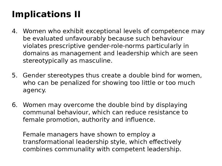 4. Women who exhibit exceptional levels of competence may be evaluated unfavourably because such behaviour violates
