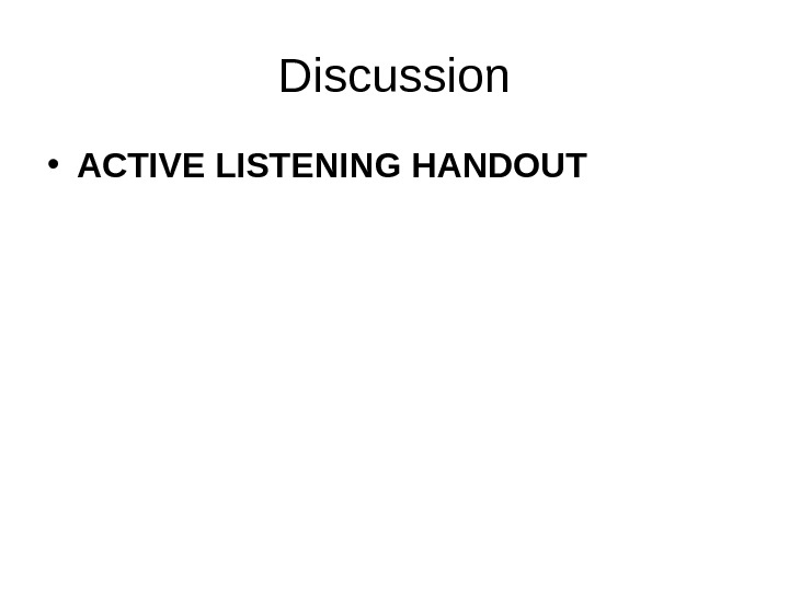 Discussion • ACTIVE LISTENING HANDOUT