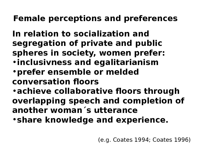 Female perceptions and preferences In relation to socialization and segregation of private and public spheres in
