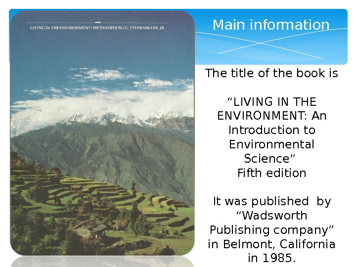"Main information The title of the book is "" LIVING IN THE ENVIRONMENT: An Introduction to"