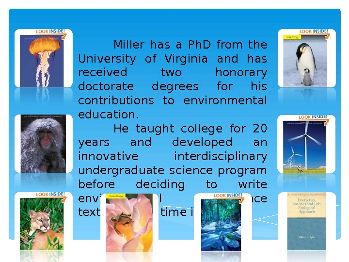 Miller has a Ph. D from the University of Virginia and has received two honorary doctorate