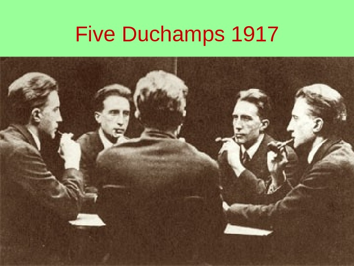 Five Duchamps 1917