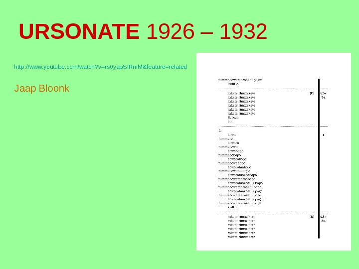 URSONATE 1926 – 1932 http: //www. youtube. com/watch? v=rs 0 yap. SIRm. M&feature=related Jaap