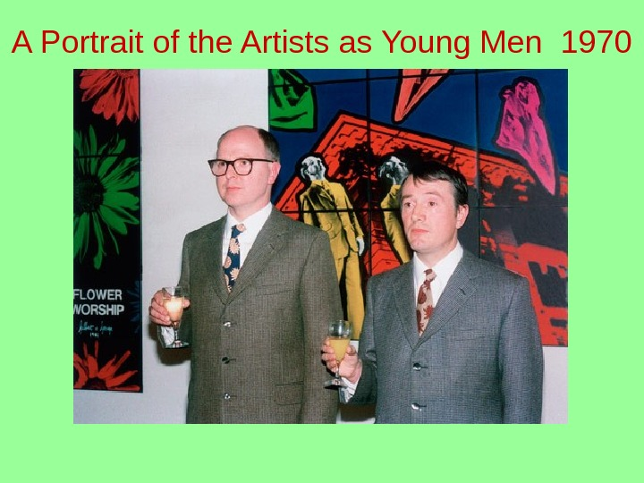 A Portrait of the Artists as Young Men 1970 • http: //www. tate. org.