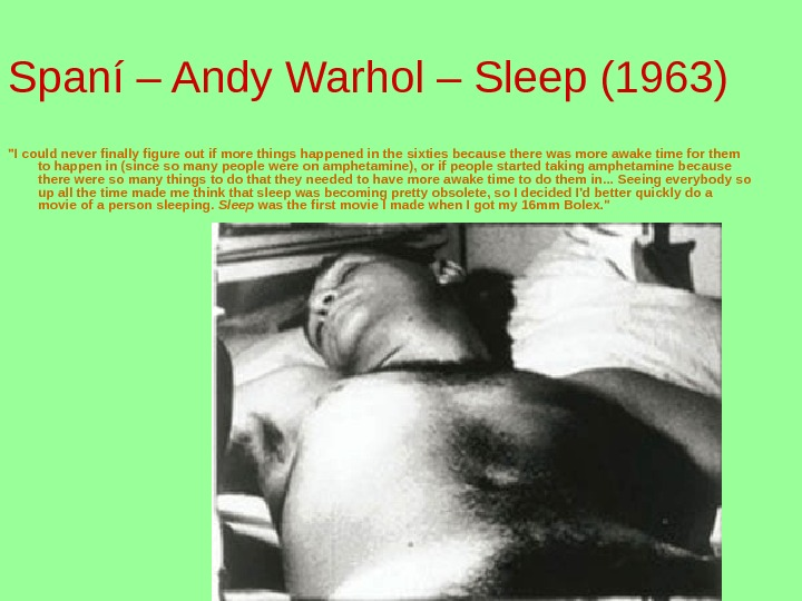 Spaní – Andy Warhol – Sleep (1963) I could never finally figure out if