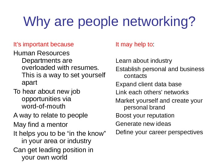 Why are people networking?  It's important because Human Resources Departments are overloaded with