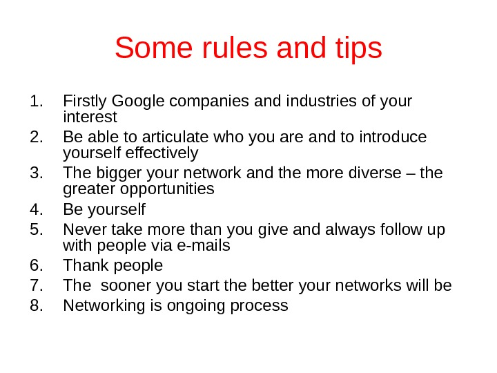 Some rules and tips 1. Firstly Google companies and industries of your interest 2.