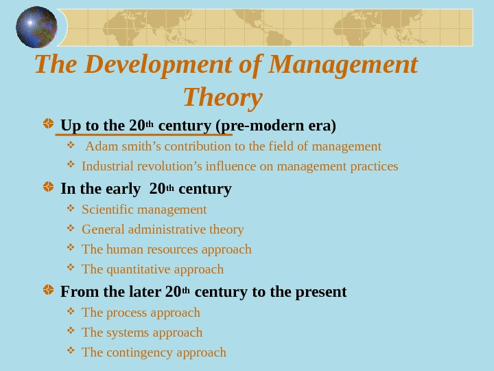 The Development of Management Theory Up to the 20 th century (pre-modern era)  Adam