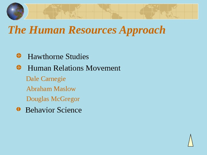 The Human Resources Approach  Hawthorne Studies  Human Relations Movement   Dale Carnegie