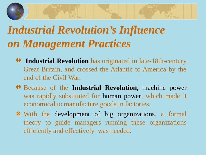Industrial Revolution's Influence on Management Practices  Industrial Revolution has originated in late-18 th-century Great Britain,