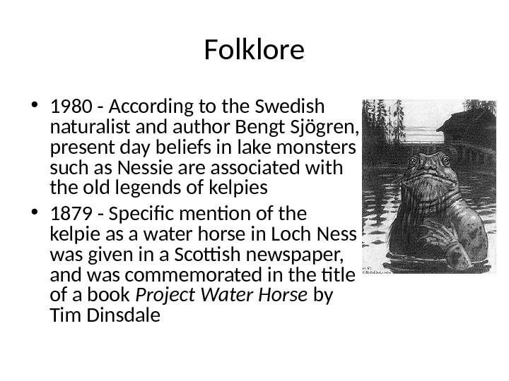 Folklore • 1980 - According to the Swedish naturalist and author Bengt Sjögren,  present day