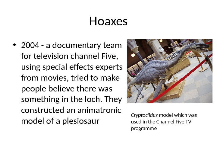 Hoaxes • 2004 - a documentary team for television channel Five,  using special effects experts