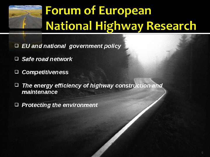 EU and national government policy Safe road network Competitiveness The energy efficiency of highway construction