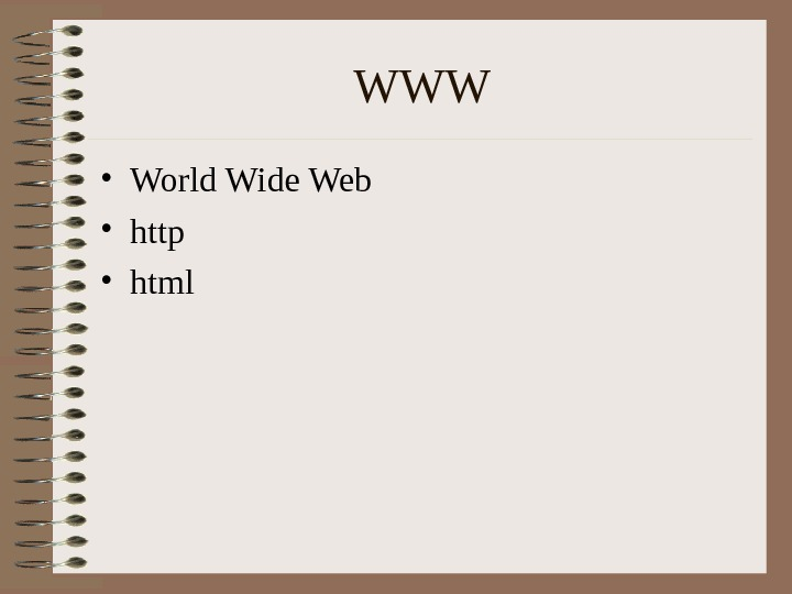WWW • World Wide Web • http • html