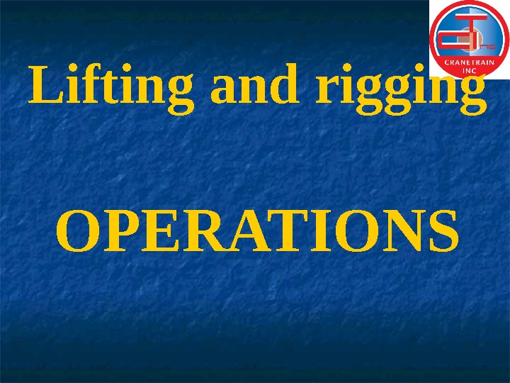 Lifting and rigging OPERATIONS