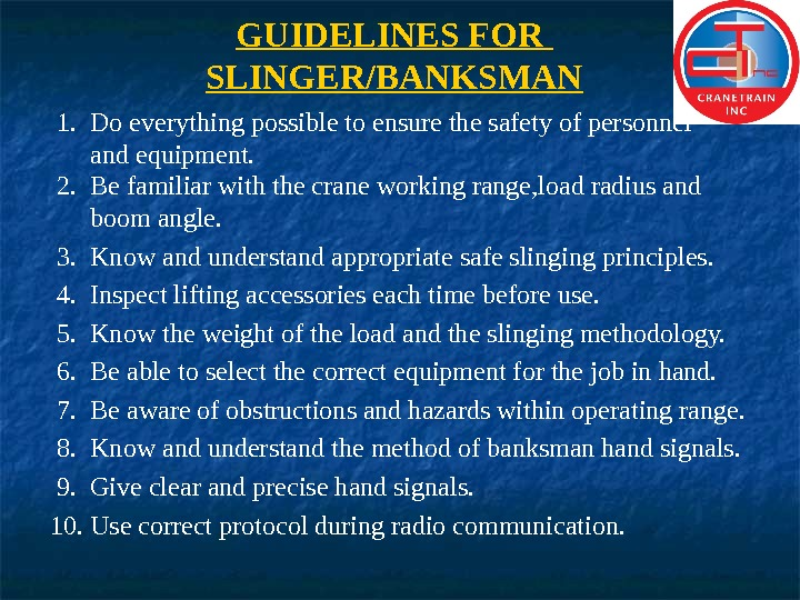 GUIDELINES FOR SLINGER/BANKSMAN  1.  Do everything possible to ensure the safety of personnel