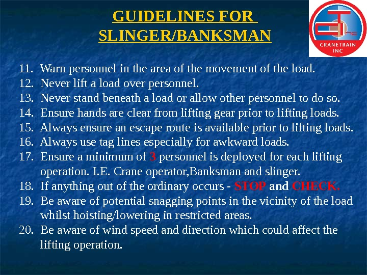 GUIDELINES FOR SLINGER/BANKSMAN 11.  Warn personnel in the area of the movement of the load.