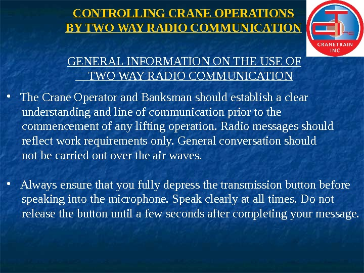 CONTROLLING CRANE OPERATIONS BY TWO WAY RADIO COMMUNICATION GENERAL INFORMATION ON THE USE OF TWO WAY