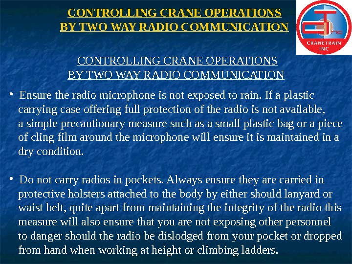 CONTROLLING CRANE OPERATIONS BY TWO WAY RADIO COMMUNICATION  • Ensure the radio microphone is not